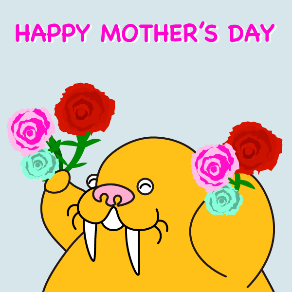 Happy Mother's Day | セイウチ | ぷにつく